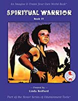 Spiritual Warrior: Imagine and Create Your Own World