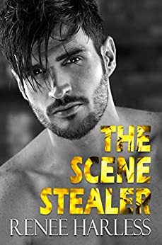 The Scene Stealer: A Hollywood Romance by [Harless, Renee]