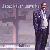 Jesus Never Leave Me