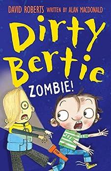 Dirty Bertie: Zombie! by [MacDonald, Alan]