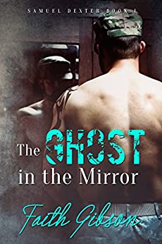The Ghost in the Mirror (Samuel Dexter Book 1) by [Gibson, Faith]
