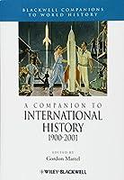 A Companion to International History 1900 - 2001 (Wiley Blackwell Companions to World History)