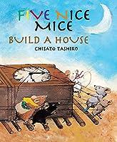 Five Nice Mice Build a House