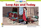 Long Ago And Today (Learn to Read Social Studies)