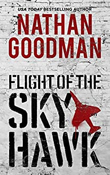 Flight of the Skyhawk: Inspired by True Events by [Goodman, Nathan]
