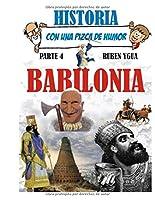 BABILONIA: HISTORIA CON UNA PIZCA DE HUMOR