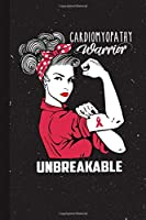 Cardiomyopathy Warrior Unbreakable: Cardiomyopathy Awareness Gifts Blank Lined Notebook Support Present For Men Women Red Ribbon Awareness Month / Day Journal for Him Her
