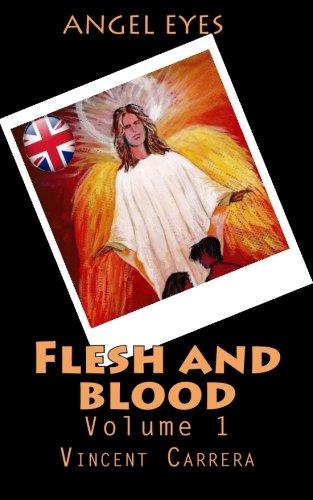 Flesh and blood: Volume 1 (ANGEL EYES)