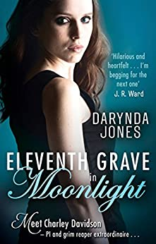 Eleventh Grave in Moonlight (Charley Davidson Book 11) by [Jones, Darynda]
