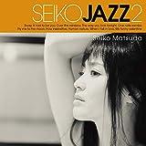 【メーカー特典あり】SEIKO JAZZ 2 (初回限定盤 B)(LPサイズジャケット・SHM-CD)(DVD付)【特典:ポストカード付】
