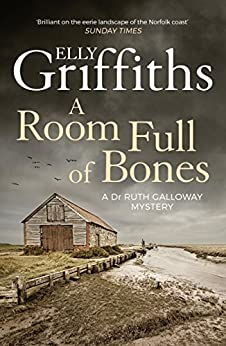 A Room Full of Bones: The Dr Ruth Galloway Mysteries 4 by [Griffiths, Elly]