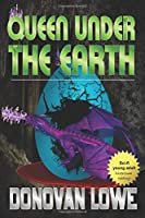 Queen Under the Earth (Book 1)