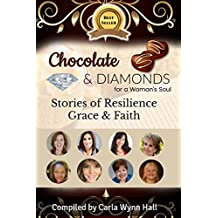 Chocolate & Diamonds for a Woman's Soul: Stories of Resilience Grace & Faith
