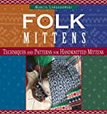 Folk Mittens: Techniques and Patterns for Handknitted Mittens (Folk Knitting series)