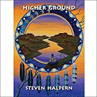 Higher Ground by Steven Halpern (1994-03-28)