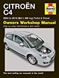 Citroen C4 Petrol and Diesel Owners Workshop Manual: 04-10 (Haynes Manual)