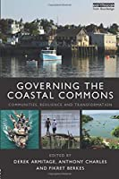 Governing the Coastal Commons (Earthscan Oceans)