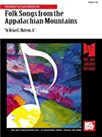 Folk Songs from the Appalachian Mountains for Acoustic Guitar: Fingerstyle Guitar/Solos