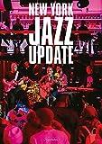 「ニューヨーク・ジャズ・アップデート: 体感する現在進行形ジャズ」販売ページヘ