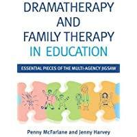 Dramatherapy and Family Therapy in Education: Essential Pieces of the Multi-Agency Jigsaw
