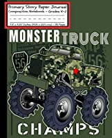 """Monster Truck Champs Primary Story Paper Journal: Cool Boys RC Monster Truck Book Monster Jam/Dotted Midline & Picture Space/Grades K-2/Draw and Write Exercise Schoolbook/Elementary/Camouflage Khaki Black/GLOSSY/Soft Cover/7.5""""x9.25""""(19x23.5 cm)100 Pages"""