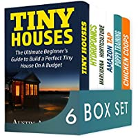 Crafts and Hobbies 6 in 1 Box Set: Tiny Houses, Hydroponics, Marijuana Horticulture, Amazon Tap, Puppy Training, Chicken Coops (English Edition)