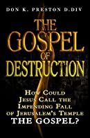"""The Gospel of Destruction (?): How Could Jesus  Call the Fall of Jerusalem the """"Gospel (good news) of the Kingdom?"""