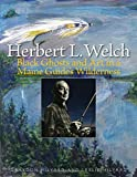 Herbert L. Welch: Black Ghosts and Art in a Maine Guide's Wilderness 画像