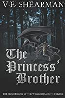 The Princess' Brother (Wings Of Floroth)