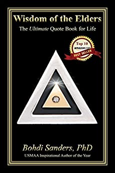 Wisdom of the Elders:  The Ultimate Quote Book for Life by [Sanders, Bohdi]