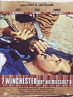 7 Winchester Per Un Massacro [Italian Edition]