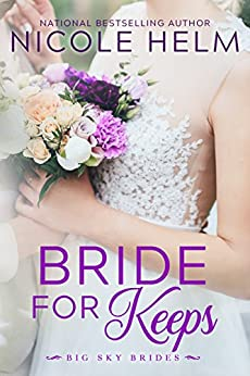 Bride for Keeps (Big Sky Brides Book 2) by [Helm, Nicole]