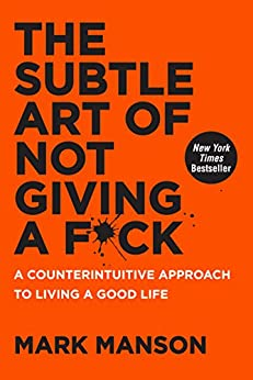 [Manson, Mark]のThe Subtle Art of Not Giving a F*ck: A Counterintuitive Approach to Living a Good Life