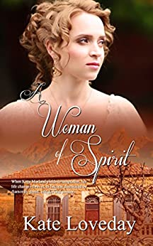 A Woman of Spirit (Redwoods Series Book 1) by [Loveday, Kate]