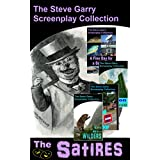 The Satires: The Steve Garry Screenplay Collection (English Edition)