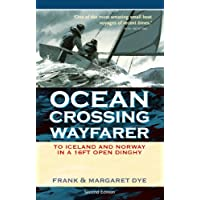 Ocean Crossing Wayfarer: To Iceland and Norway in a 16ft Open Dinghy (English Edition)