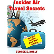 Insider Air Travel Secrets: Straight Advice From Your Captain