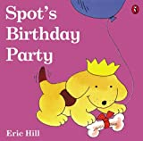 Spot's Birthday Party (Spot (Prebound))
