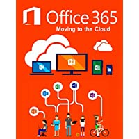 Microsoft Office 365: Moving to the Cloud (English Edition)