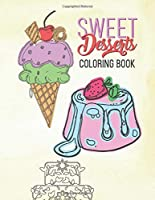 Sweet Desserts Coloring Book: Relaxation & Delicious Drawing Fun For Adults & Kids Large Beautiful Mandala Dessert Designs  Cake, Donuts Ice Cream & More!