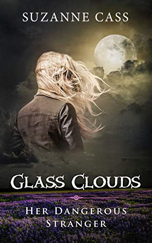 Glass Clouds: Her Dangerous Stranger by [Cass, Suzanne]