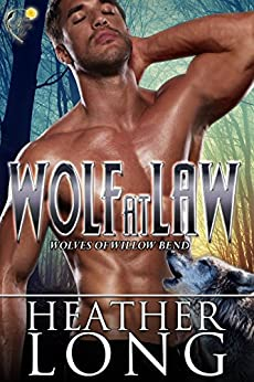 Wolf at Law: Wolves of Willow Bend (Prequel) by [Long, Heather]