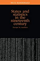 States and Statistics in the Nineteenth Century: Europe by Numbers