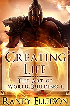 Creating Life (The Art of World Building Book 1) by [Ellefson, Randy]