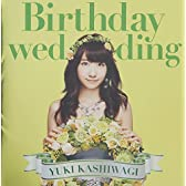 Birthday wedding[初回限定盤][TYPE-B]