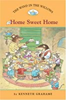 Home Sweet Home (Easy Reader Classics, The Wind in the Willows)