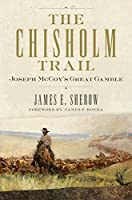 The Chisholm Trail: Joseph Mccoy's Great Gamble (Public Lands History)