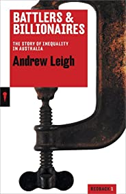 Battlers and Billionaires: The Story of Inequality in Australia (Redback Quarterly Book 1)
