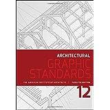 Architectural Graphic Standards (Ramsey/Sleeper Architectural Graphic Standards Series)