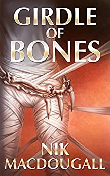Girdle of Bones by [Macdougall, Nicolette]